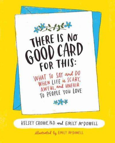 'There Is No Good Card For This': What To Say When 'Condolences' Isn't Enough. '