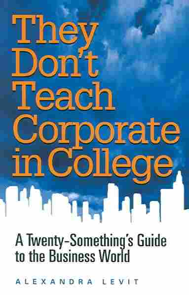They Don't Teach Corporate in College