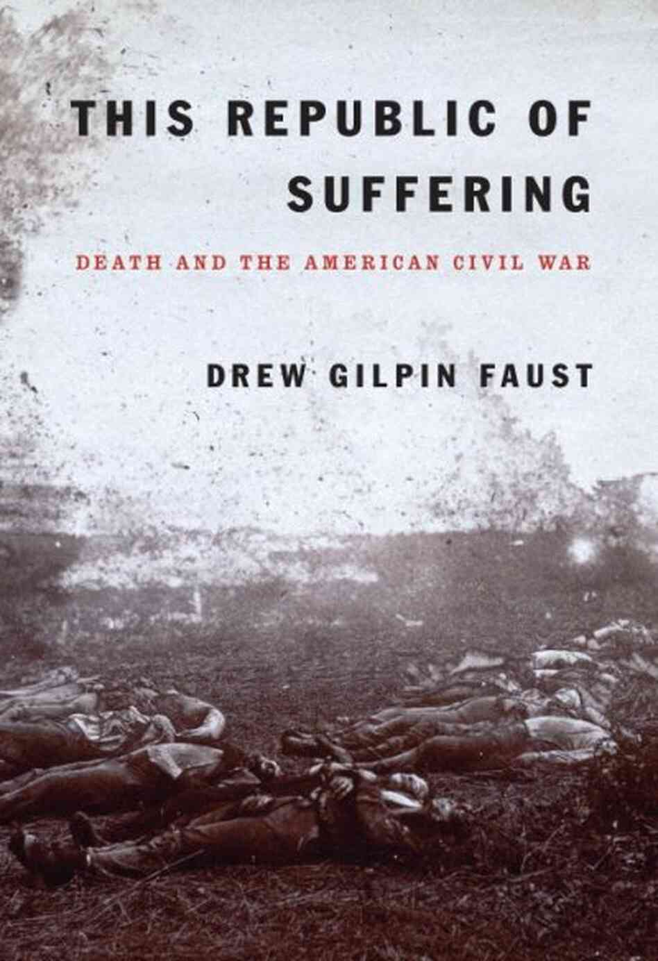 essays on this republic of suffering More recently, the essays in apocalypse and the millennium in the american civil war era (2013), edited by ben wright and zachary dresser suggest that faust ( this republic of suffering: death and the american civil war, 2008) and mark a schantz (awaiting the heavenly country: the civil war and america's culture.