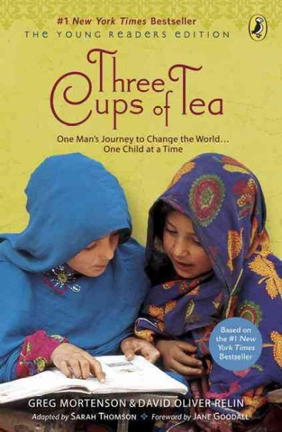 Three Cups of Tea: One Man's Journey to Change the World... One Child at a Time (Young Reader's Edition) Sarah Thomson, Greg Mortenson, David Oliver Relin and Jane Goodall