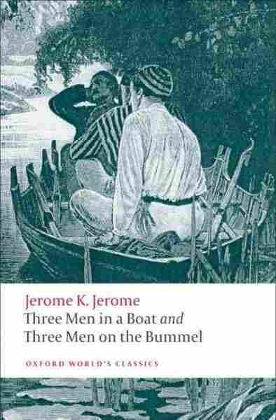 Three Men in a Boat; Three Men on the Bummel