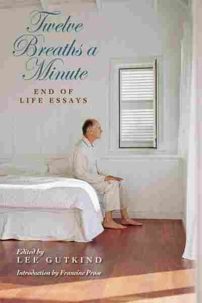 twelve breaths a minute end of life essays A student protester's guide to last-minute essay writing too busy protesting to finish those end-of-term essays university lecturer matt shoard has some top tips to get through an all-nighter.