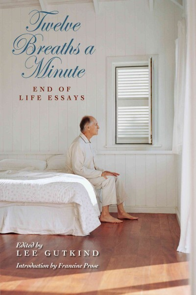 Twelve breaths a minute end of life essays