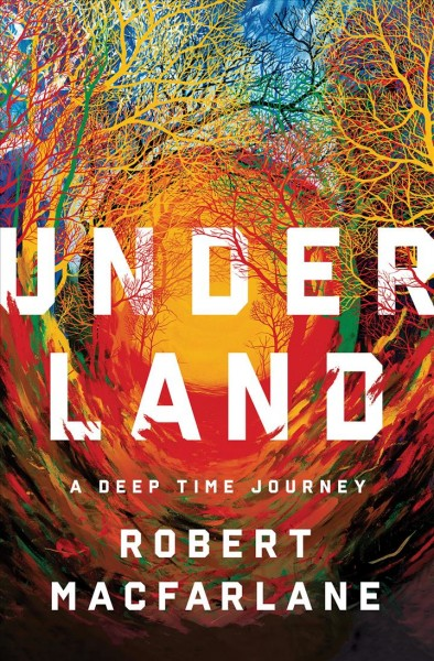 'Underland' Connects Us To Dazzling Worlds Beneath Our Feet