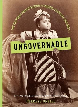'Ungovernable' Brings Up Grim Realities Of Victorian Child-Rearing