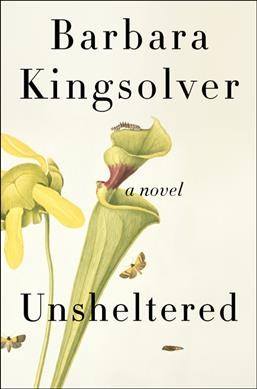 Barbara Kingsolver Captures The Feeling Of Being 'Unsheltered'