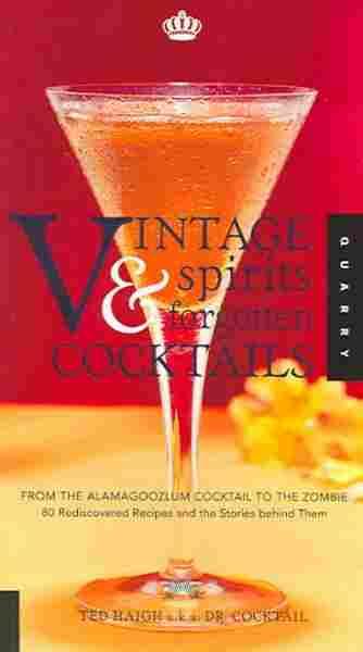 Vintage Spirits & Forgotten Cocktails