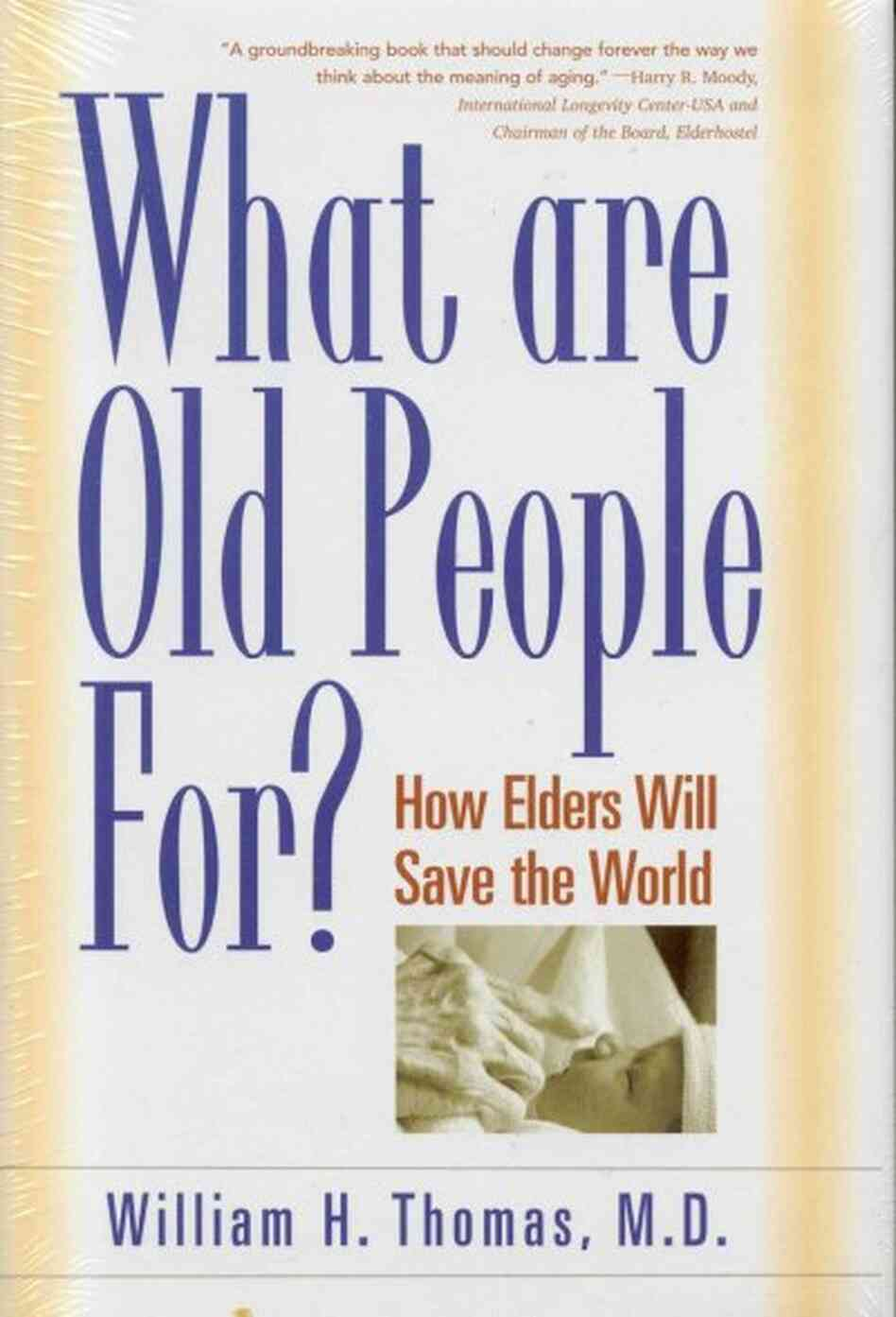 What Are Old People For?