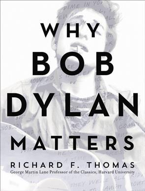 A Classics Professor Explains 'Why Bob Dylan Matters'