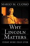 Why Lincoln Matters