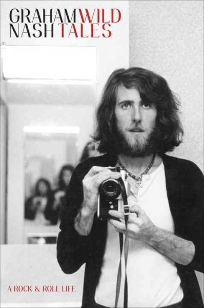 Graham Nash Has 'Wild Tales' To Spare