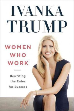 Book Review: 'Women Who Work,' By Ivanka Trump : NPR