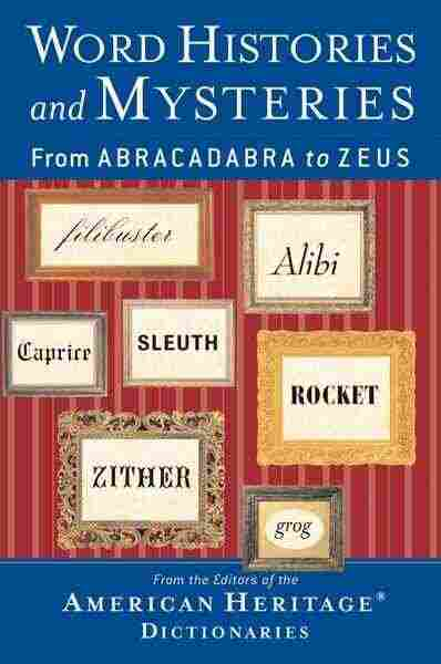 Word Histories And Mysteries