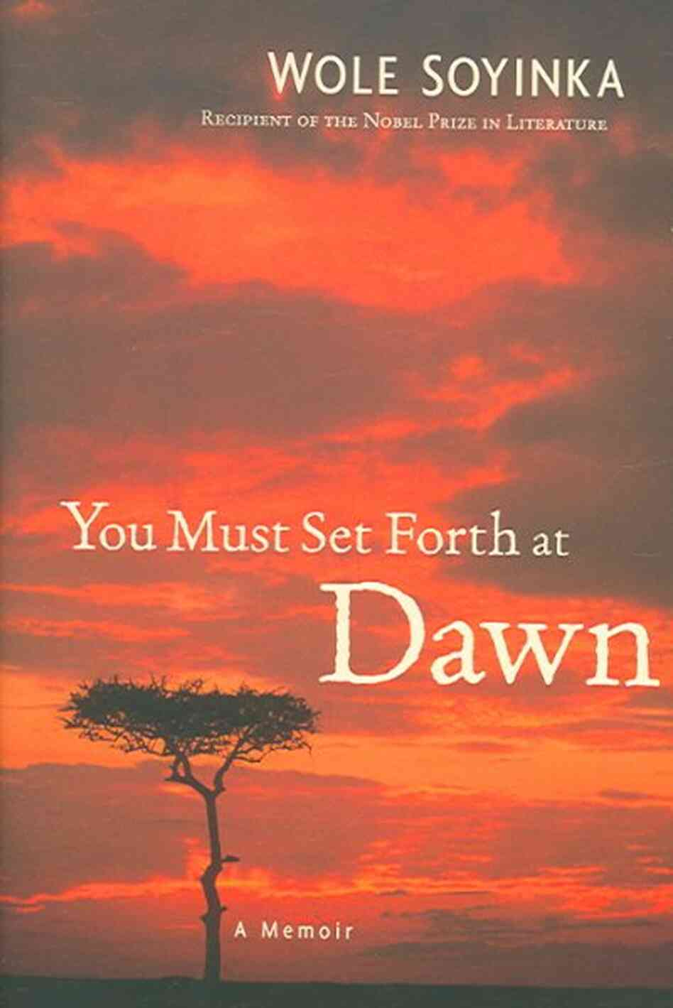 You Must: You Must Set Forth At Dawn : NPR