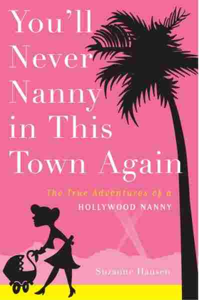 You'll Never Nanny in This Town Again