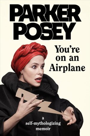 parker posey writes her own myth in you re on an airplane npr