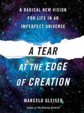Marcelo Gleiser's new book A Tear at the Edge of Creation