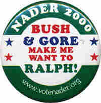 Nader button — Bush & Gore make me want to Ralph