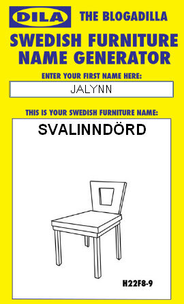 But The Blogadilla Swedish Furniture Name Generator Just Might It S Very Simple Enter Your And Conjures Come