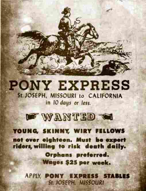 This ad for riders is probably not genuine, likely created years after the Express stopped. Records do indicate that some 200 men were employed by the Pony Express as station keepers, and 80 men were hired as riders.