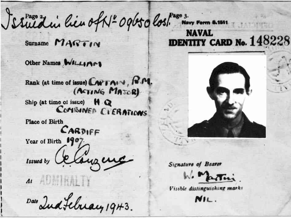 The identity card created for Major William Martin of the Royal Marines.  The photo actually depicts British intelligence officer Ronnie Reed.