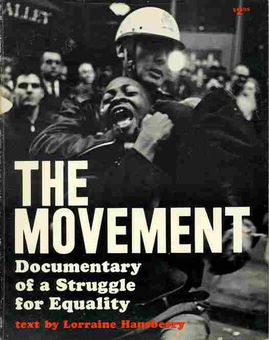 The cover image of this book by Lorraine Hansberry, The Movement: Documentary of a Struggle for Equality, 1964, was shot by photographer Danny Lyon.