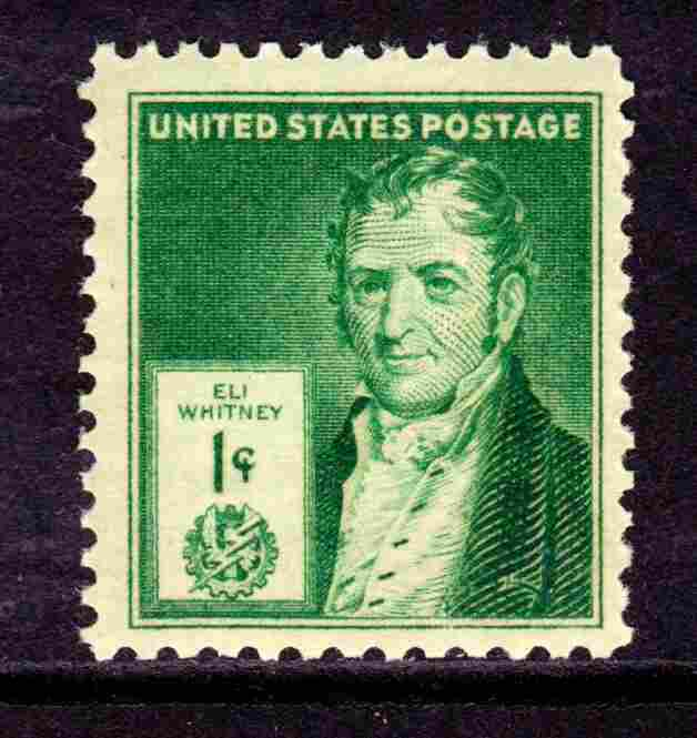 "Eli Whitney was commemorated with a one-cent stamp in the 1940s ""Famous Americans"" series, which also included inventors Samuel F.B. Morse and Alexander Graham Bell."