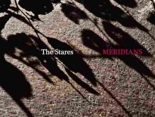 The Stares, Meridians