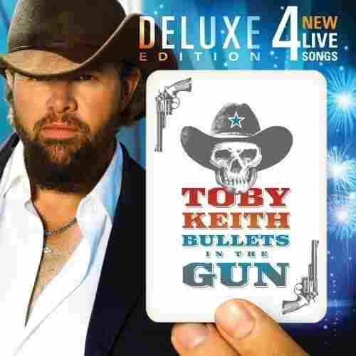 'Bullets in the Gun' by Toby Keith