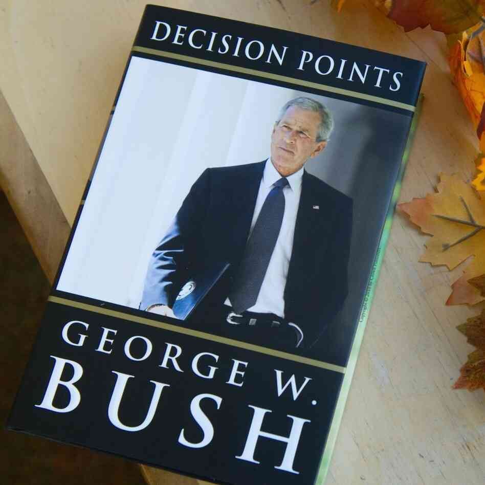 'Decision Points,' a memoir by former President George W. Bush.