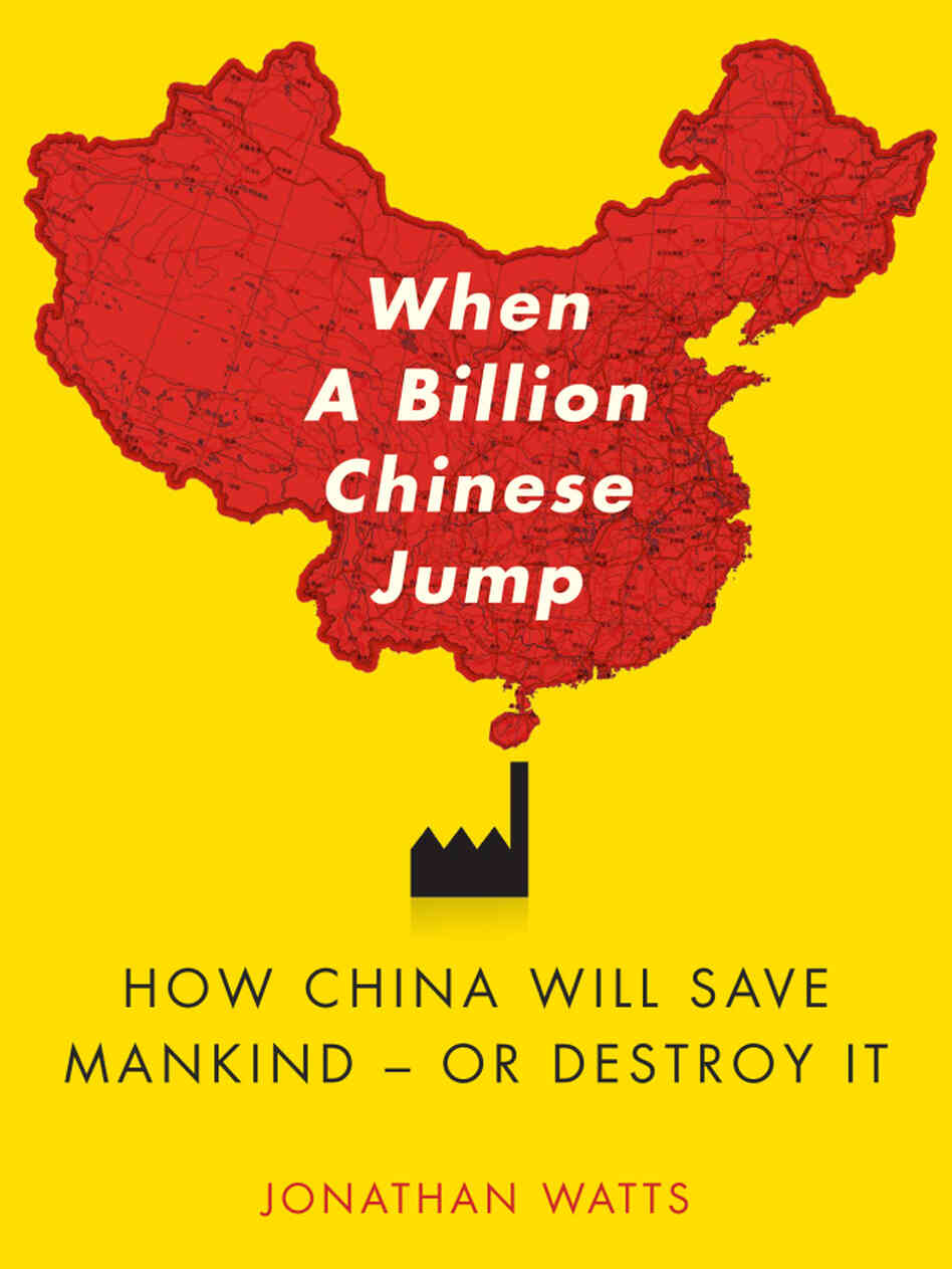'When a Billion Chinese Jump' by Jonathan Watts.