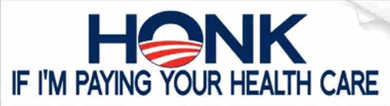 Honk If I'm Paying Your Health Care