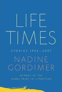 Life Times: Stories 1952-2007