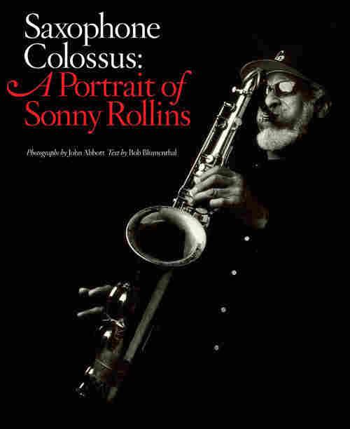 John Abbott, 'Saxophone Colossus: A Portrait of Sonny Rollins.'