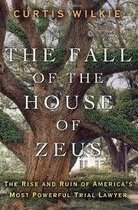 "Cover of ""The Fall of the House of Zeus"" by Curtis Wilkie."