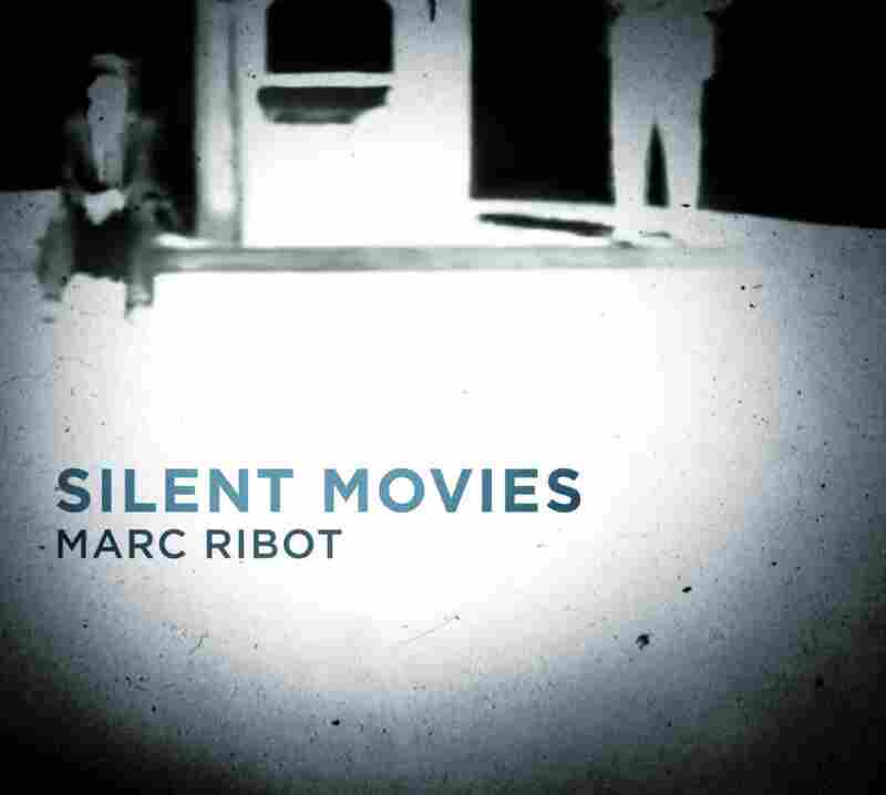 Silent Movies by Marc Ribot