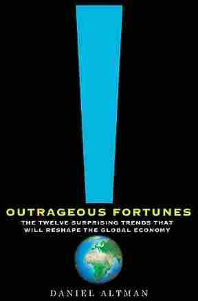 Outrageous Fortunes by Daniel Altman