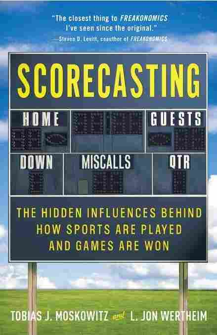 Scorecasting by Tobias J. Moskowitz and L. Jon Wertheim