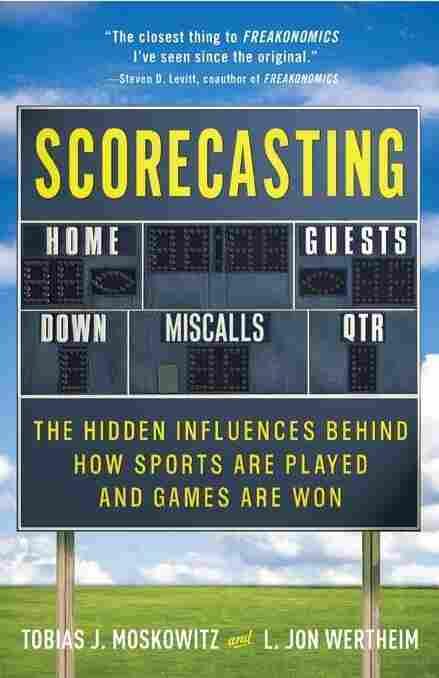 Scorecasting by Tobias J. Moskowitz and L. Jon Wertheim