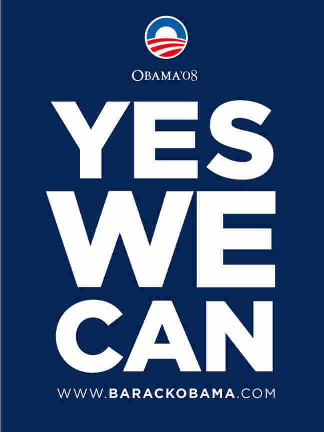 "The ""Yes We Can"" slogan was used by hip hop artist will.i.am to create a video collage using  snippets from an Obama speech."