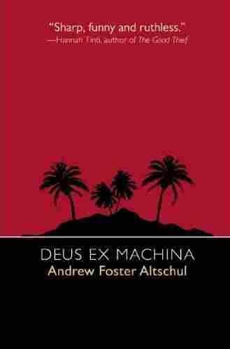 'Deus Ex Machina' by Andrew Foster Altschul