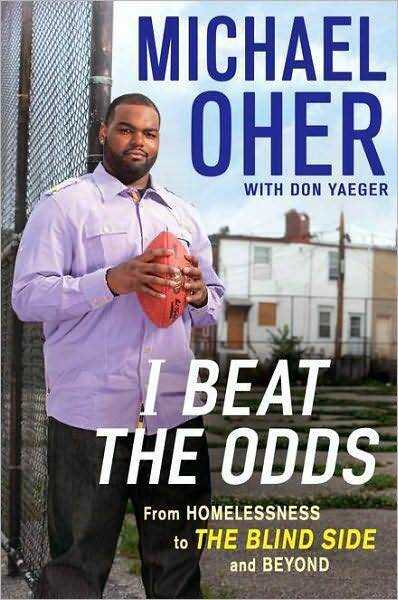 Michael Oher's book I Beat The Odds: From Homelessness To The Blind Side And Beyond.