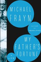 'My Father's Fortune' by Michael Frayn