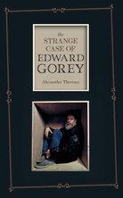 'The Strange Case of Edward Gorey' by Alexander Theroux