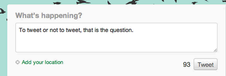 A screenshot of a Twitter window containing the words: To tweet or not to tweet, that is the question.