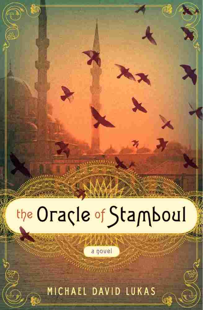 The Oracle of Stamboul by Micahel David Lukas