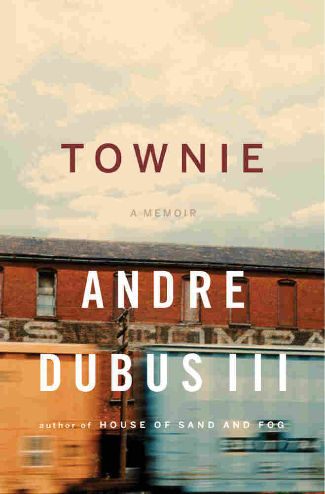'Townie: A Memoir' by Andre Dubus III