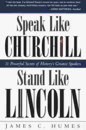Speak Like Churchill Stand Like Lincoln