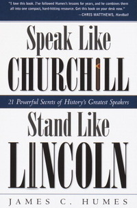 Speak Like Churchill Stand Like Lincoln