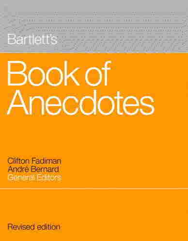 Bartlett's Book of Anecdotes